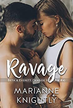 Ravage (Beth & Everett) (Seaside Valleria #4) by [Knightly, Marianne]