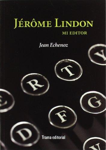 Descargar Libro Jérôme Lindon, Mi Editor Jean Echenoz