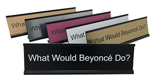 Lotsa Laughs Desk Plate by Griffco Supply - What Would Beyoncé Do? (Gold w/ black text) Engraved Office Supplies