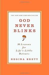 God Never Blinks: 50 Lessons for Life's Little Detours