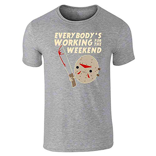 Everybody's Working for The Weekend Jason Gray S Short Sleeve T-Shirt ()