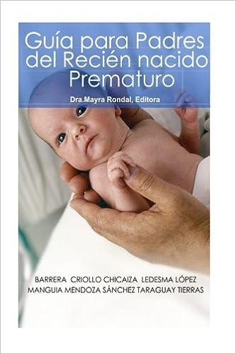 Guia para Padres del Recien Nacido Prematuro (Spanish Edition ...
