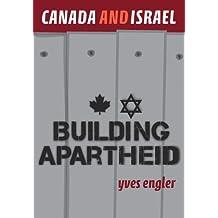 Canada and Israel — Building Apartheid
