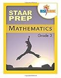 Rise and Shine STAAR Prep Mathematics Grade 3, Jonathan Kantrowitz, 1497349052