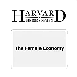 The Female Economy (Harvard Business Review)