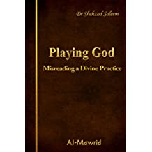 Playing God - Misreading a Divine Practice
