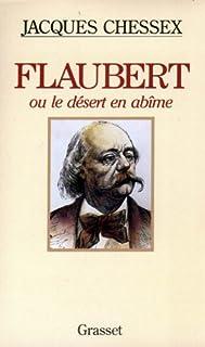 Flaubert ou Le désert en abîme