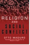 Religion and Social Conflicts, Maduro, Otto, 0883444283