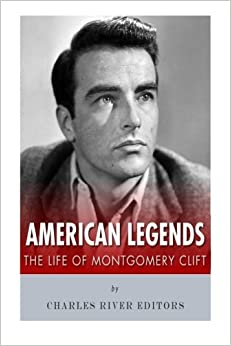 Book American Legends: The Life of Montgomery Clift