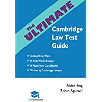 The Ultimate Cambridge Law Test Guide: Detailed Essay Plans, 15 Fully Worked Essays, 10 Must Know Case Studies, Written by Cambridge Lawyers, Cambridge Law Test, 2019 Edition, UniAdmissions