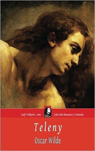Teleny (Coleccion Romance y Fantasia): Amazon.es: Oscar Wilde, Lady Valkyrie: Libros