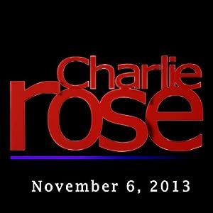 Charlie Rose: John Dickerson, Husain Haqqani, and Pavel Khodorkovsky, November 6, 2013 Radio/TV Program