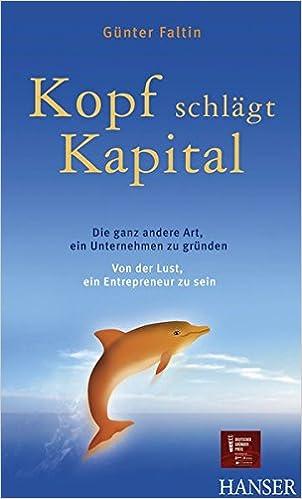 Cover des Buchs: Kopf schlägt Kapital. Die ganz andere Art, ein Unternehmen zu gründen. Von der Lust, ein Entrepreneur zu sein.