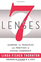 7 Lenses: Learning the Principles and Practices of Ethical Leadership Paperback