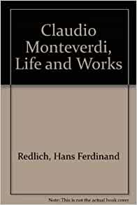 the life and work of claudio monteverdi Note: citations are based on reference standards however, formatting rules can vary widely between applications and fields of interest or study the specific requirements or preferences of your reviewing publisher, classroom teacher, institution or organization should be applied.