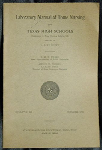 Laboratory manual of home nursing for Texas high schools (Bulletin / State Board for Vocational Education)