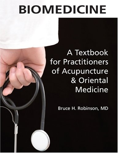 Biomedicine: A Textbook for Practitioners of Acupuncture & Oriental Medicine