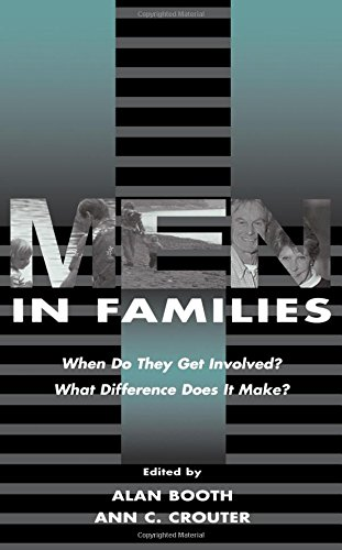 Men in Families: When Do They Get involved? What Difference Does It Make? (Penn State University Family Issues Symposia Series)
