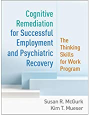 Cognitive Remediation for Successful Employment and Psychiatric Recovery: The Thinking Skills for Work Program