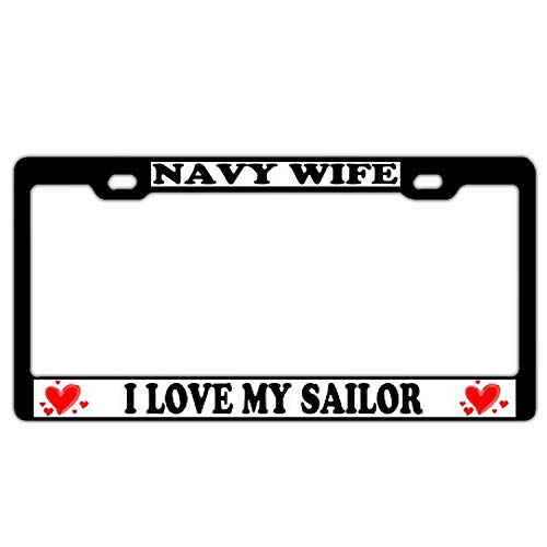 Navy Wife I Love My Sailor Personalized License Plate Frame for Women/Men, Aluminum Metal Car Black License Plate Holder with Screws