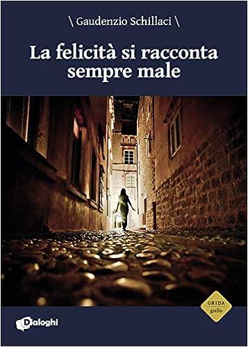 La felicità si racconta sempre male, Gaudenzio Schillaci, Dialoghi
