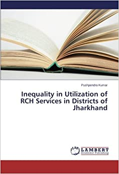 Book Inequality in Utilization of RCH Services in Districts of Jharkhand