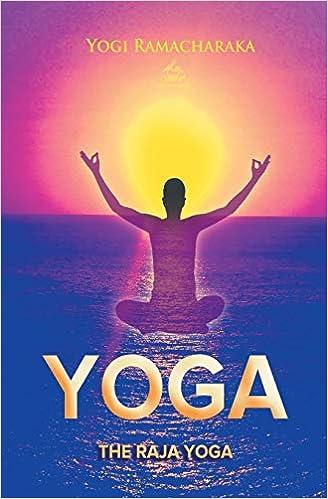 The Raja Yoga (Yoga Academy): Amazon.es: Yogi Ramacharaka ...