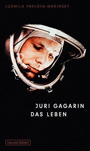 Juri Gagarin - Das Leben