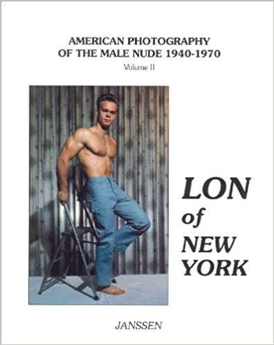 Book Lon of New York (American Photography of the Male Nude 1940-1970, Vol. 2)