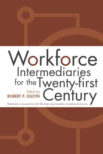 Workforce Intermediaries: For The 21St Century
