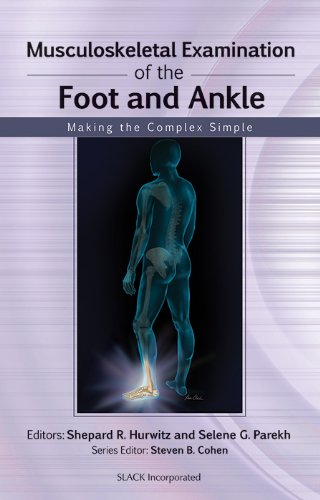 Musculoskeletal Examination of the Foot and Ankle Making the Complex Simple (1st 2011) [Hurwitz & Parekh]
