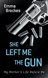 She Left Me the Gun: My Mother's Life Before Me (Thorndike Press Large Print Biography Series)