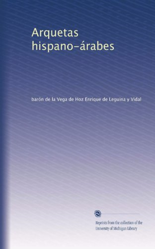 Arquetas hispano-árabes (Spanish Edition)