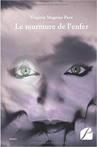 Le murmure de l'enfer - Virginie Magnier Pavé