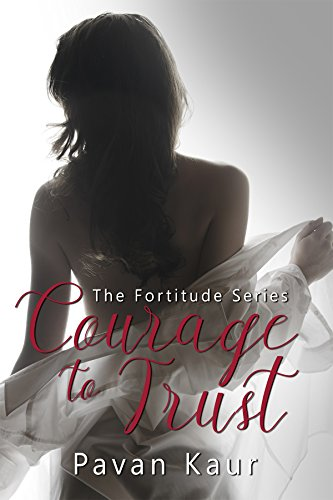 Courage to Trust (Fortitude Book 1) by [Kaur, Pavan]
