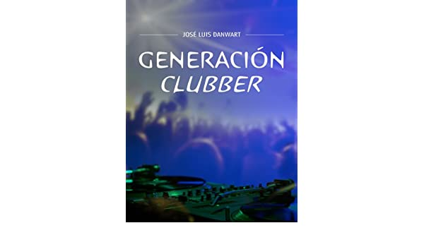 Generación clubber (Spanish Edition) - Kindle edition by José Luis Danwart. Literature & Fiction Kindle eBooks @ Amazon.com.