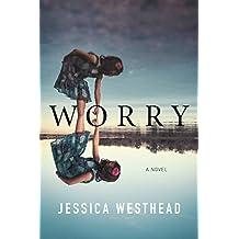 Worry: A Novel