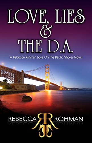 Love, Lies & The D.A. (Love On The Pacific Shores Series Book 1) ()