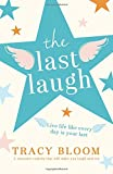 img - for The Last Laugh: A romantic comedy that will make you laugh and cry book / textbook / text book