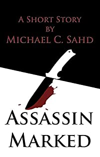 Assassin Marked by Michael C. Sahd ebook deal