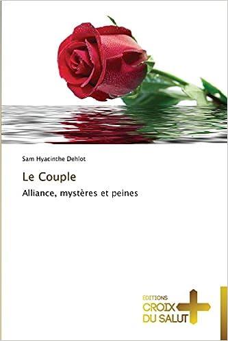 Lire un Le Couple: Alliance, mystères et peines epub pdf