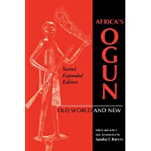 Africa's Ogun, Second, Expanded Edition: Old World and New (African Systems of Thought)