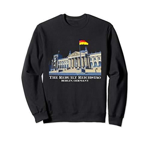 The Rebuilt Reichstag Berlin Germany Sweatshirt