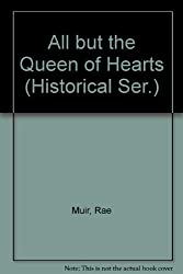 All but the Queen of Hearts (Historical Ser.)