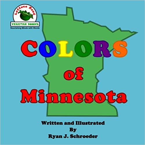 Colors of Minnesota (Lettuce Read About Colors) by Ryan J. Schroeder (2014-06-03)