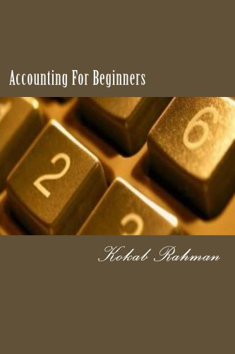Accounting for Beginners NEW REVISED EDITION (with Workbook & Answer Key)