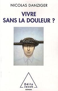 Vivre sans douleur ?, Danzinger, Nicolas