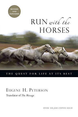Run with the Horses: The Quest for Life at Its Best from InterVarsity Press