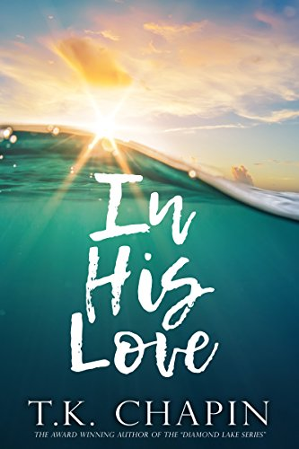 In His Love: Inspirational Christian Fiction