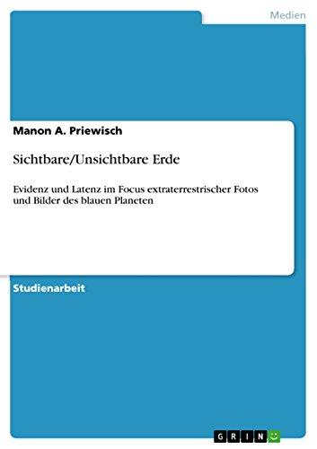 Sichtbare/Unsichtbare Erde: Evidenz und Latenz im Focus extraterrestrischer Fotos und Bilder des blauen Planeten (German Edition) (Erde Blauer Planet)